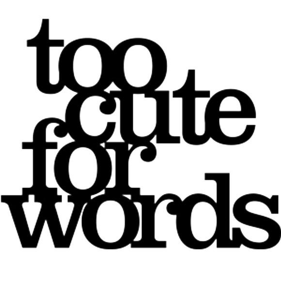 toocuteforwords